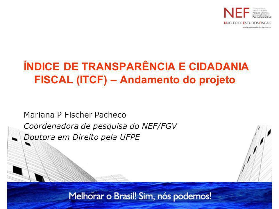 ÍNDICE DE TRANSPARÊNCIA E CIDADANIA FISCAL (ITCF) – Andamento do projeto