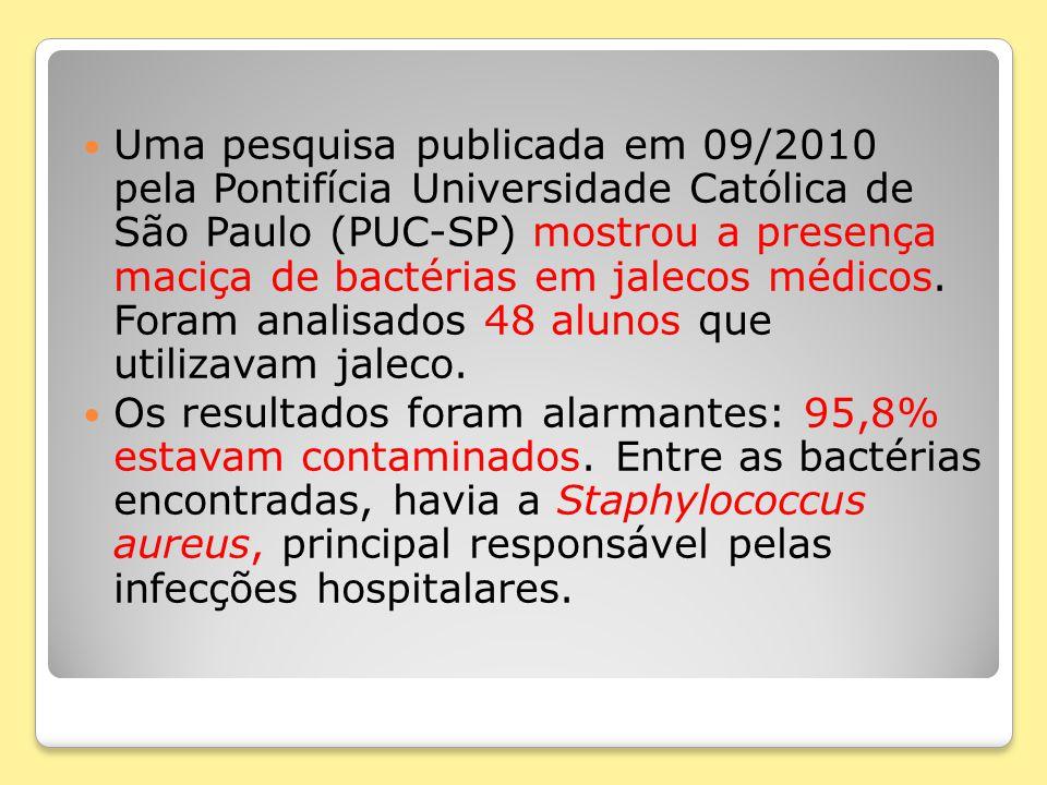 Uma pesquisa publicada em 09/2010 pela Pontifícia Universidade Católica de São Paulo (PUC-SP) mostrou a presença maciça de bactérias em jalecos médicos. Foram analisados 48 alunos que utilizavam jaleco.