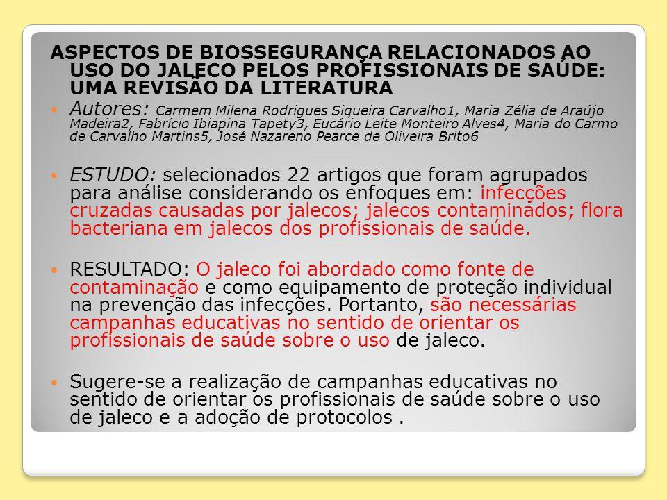 ASPECTOS DE BIOSSEGURANÇA RELACIONADOS AO USO DO JALECO PELOS PROFISSIONAIS DE SAÚDE: UMA REVISÃO DA LITERATURA