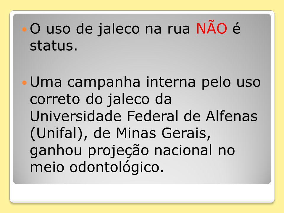 O uso de jaleco na rua NÃO é status.