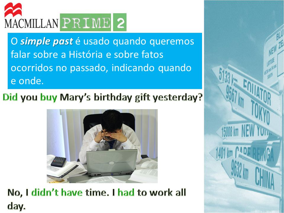 Did you buy Mary's birthday gift yesterday
