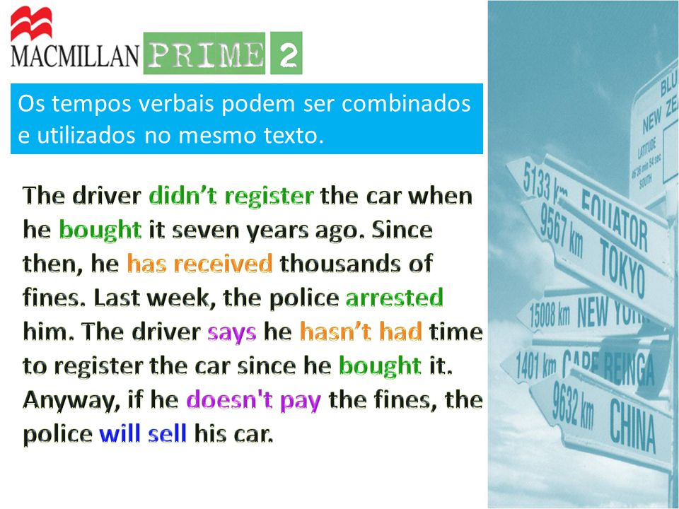 Os tempos verbais podem ser combinados e utilizados no mesmo texto.