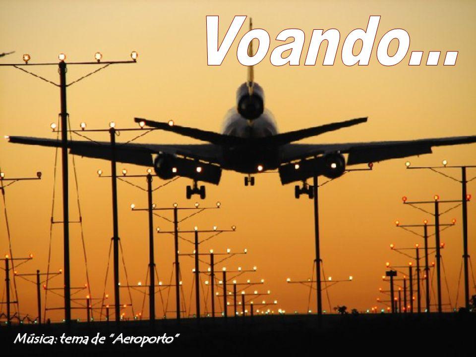 Voando... Música: tema de Aeroporto