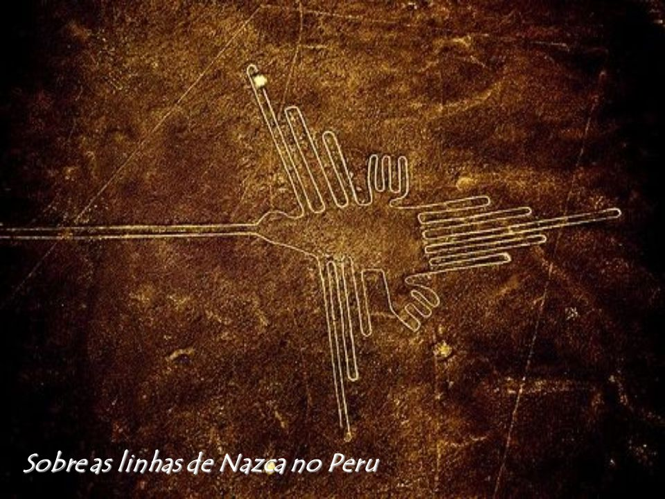 Sobre as linhas de Nazca no Peru