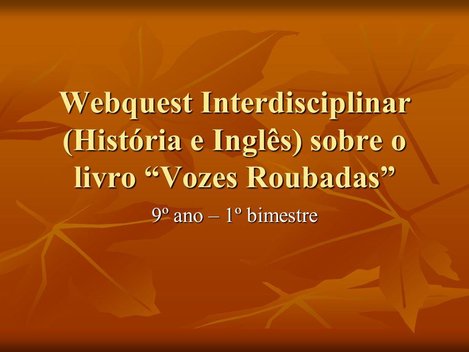 Webquest Interdisciplinar (História e Inglês) sobre o livro Vozes Roubadas