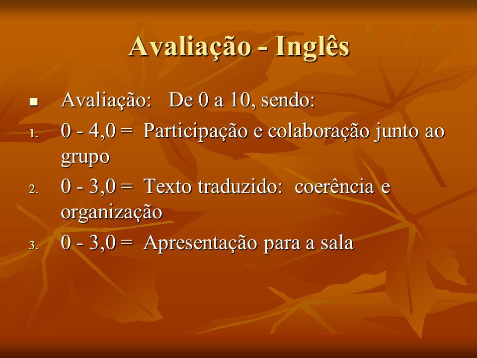 Avaliação - Inglês Avaliação: De 0 a 10, sendo: