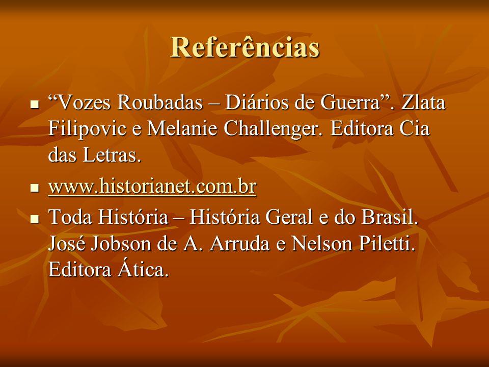 Referências Vozes Roubadas – Diários de Guerra . Zlata Filipovic e Melanie Challenger. Editora Cia das Letras.