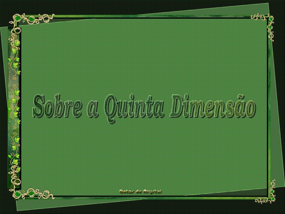 Sobre a Quinta Dimensão