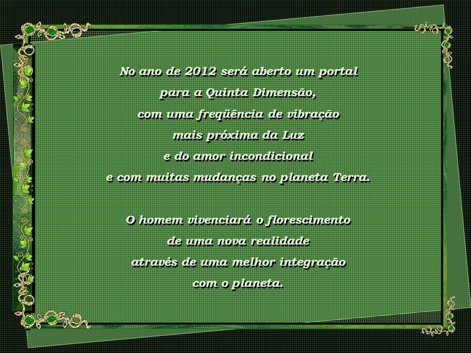 No ano de 2012 será aberto um portal para a Quinta Dimensão,