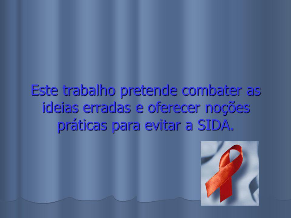 Este trabalho pretende combater as ideias erradas e oferecer noções práticas para evitar a SIDA.