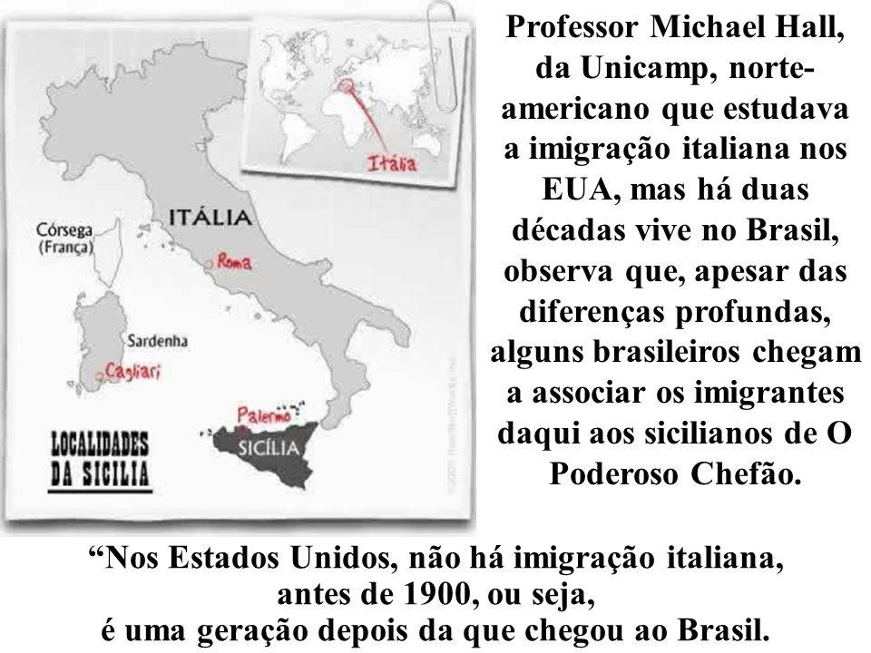 Nos Estados Unidos, não há imigração italiana,