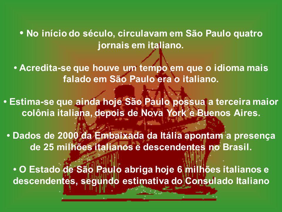 • No início do século, circulavam em São Paulo quatro jornais em italiano.