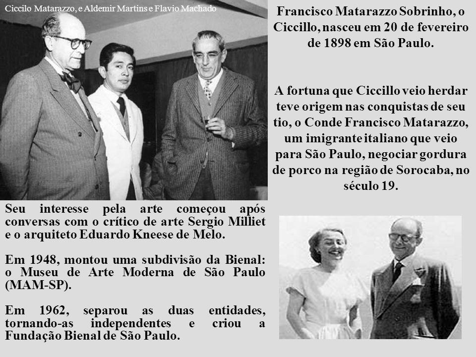 Ciccilo Matarazzo, e Aldemir Martins e Flavio Machado