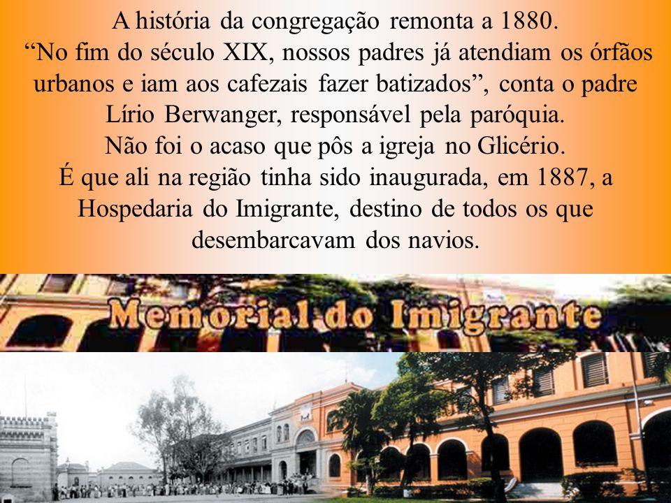 A história da congregação remonta a 1880.