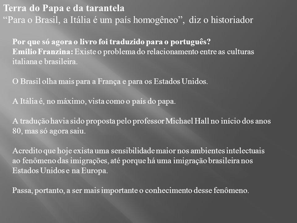 Terra do Papa e da tarantela