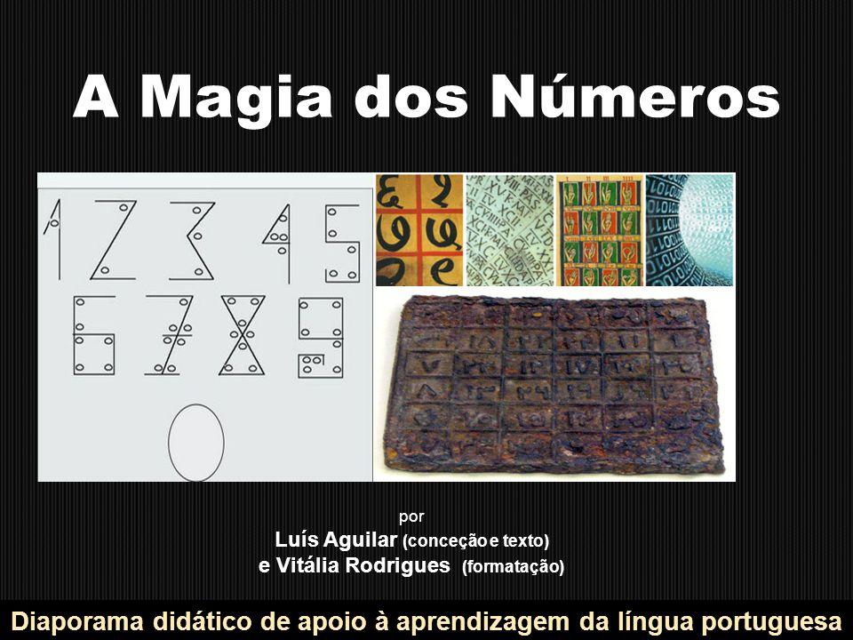 A Magia dos Números por. Luís Aguilar (conceção e texto) e Vitália Rodrigues (formatação)