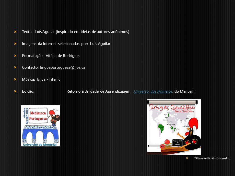 Texto: Luís Aguilar (inspirado em ideias de autores anónimos)