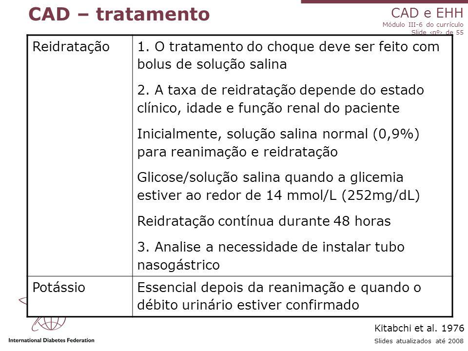 CAD – tratamento Reidratação