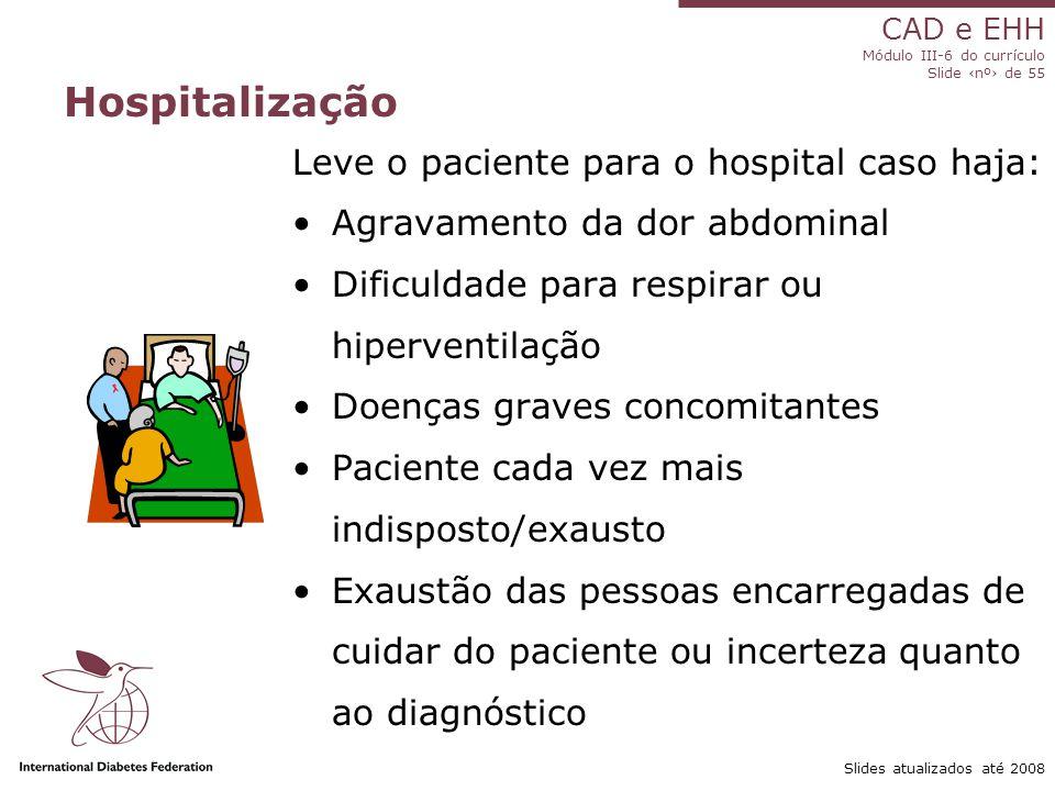 Hospitalização Leve o paciente para o hospital caso haja: