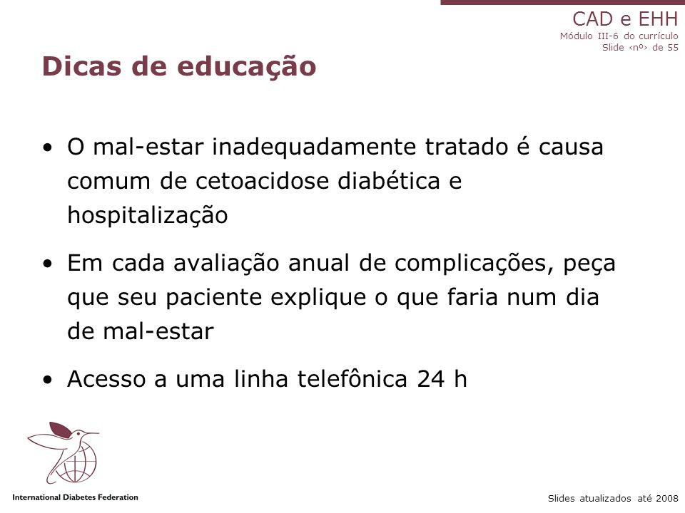 Dicas de educação O mal-estar inadequadamente tratado é causa comum de cetoacidose diabética e hospitalização.