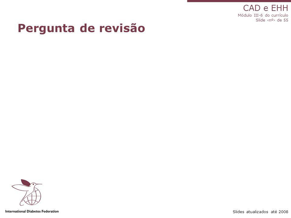 Pergunta de revisão Slides atualizados até 2008