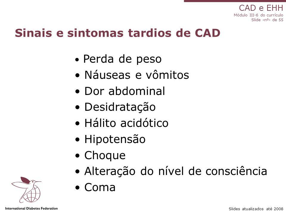 Sinais e sintomas tardios de CAD