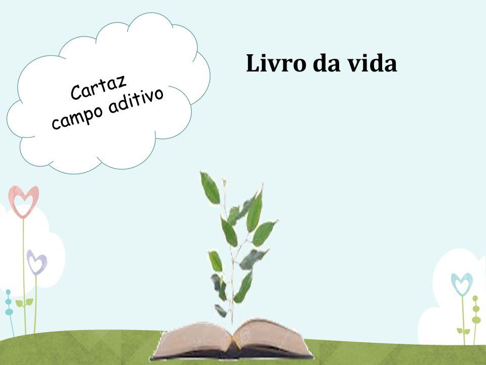 Cartaz campo aditivo Livro da vida