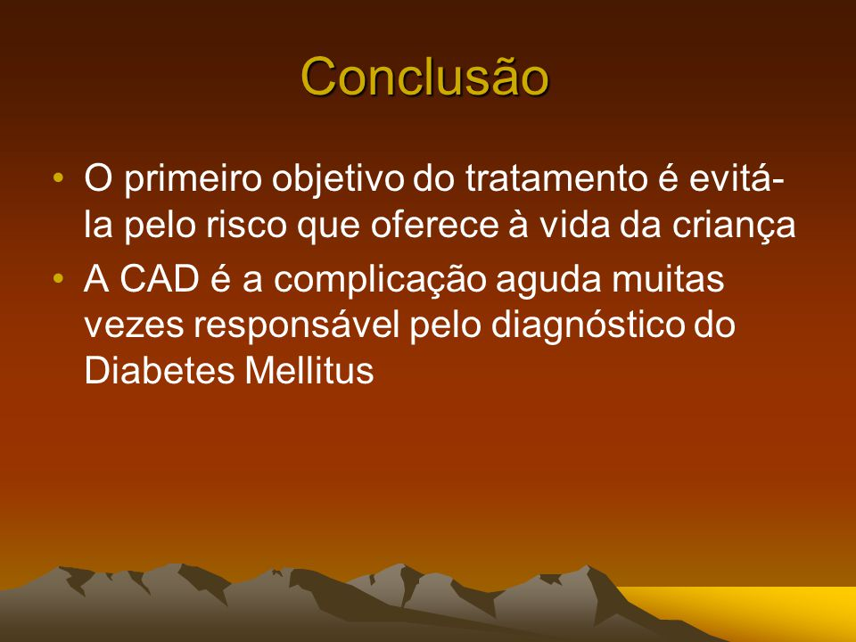 Conclusão O primeiro objetivo do tratamento é evitá-la pelo risco que oferece à vida da criança.