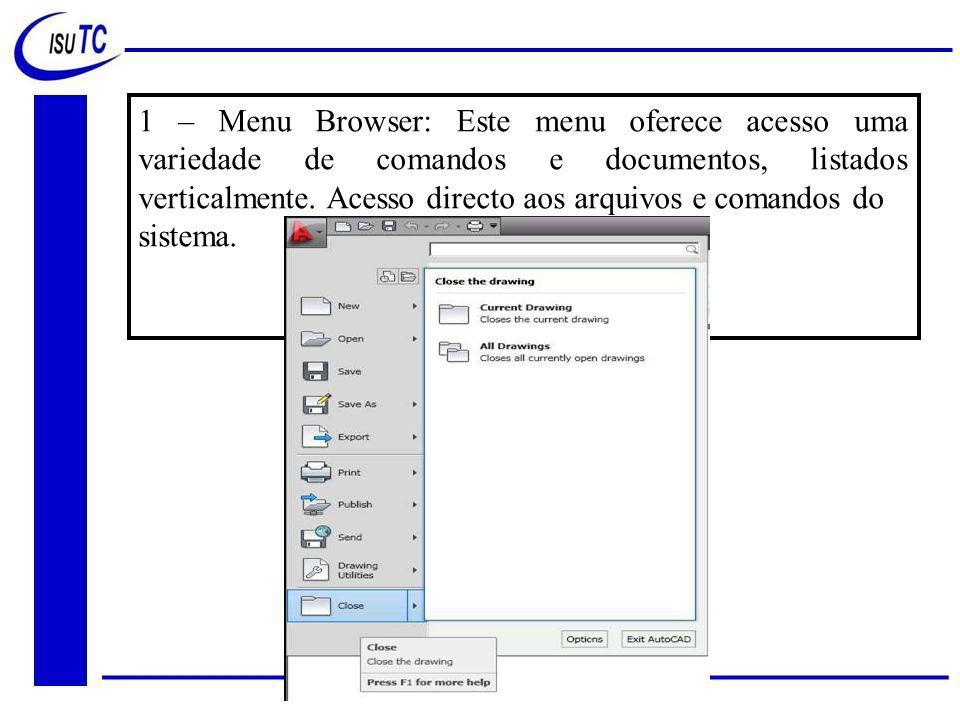 1 – Menu Browser: Este menu oferece acesso uma variedade de comandos e documentos, listados verticalmente. Acesso directo aos arquivos e comandos do