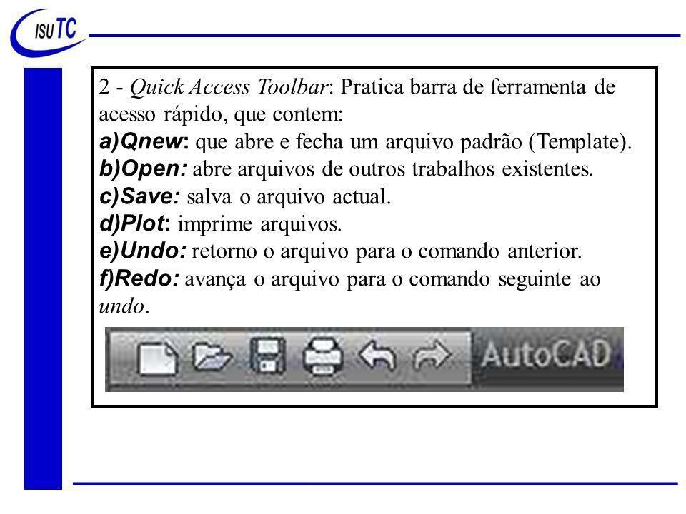 2 - Quick Access Toolbar: Pratica barra de ferramenta de acesso rápido, que contem: