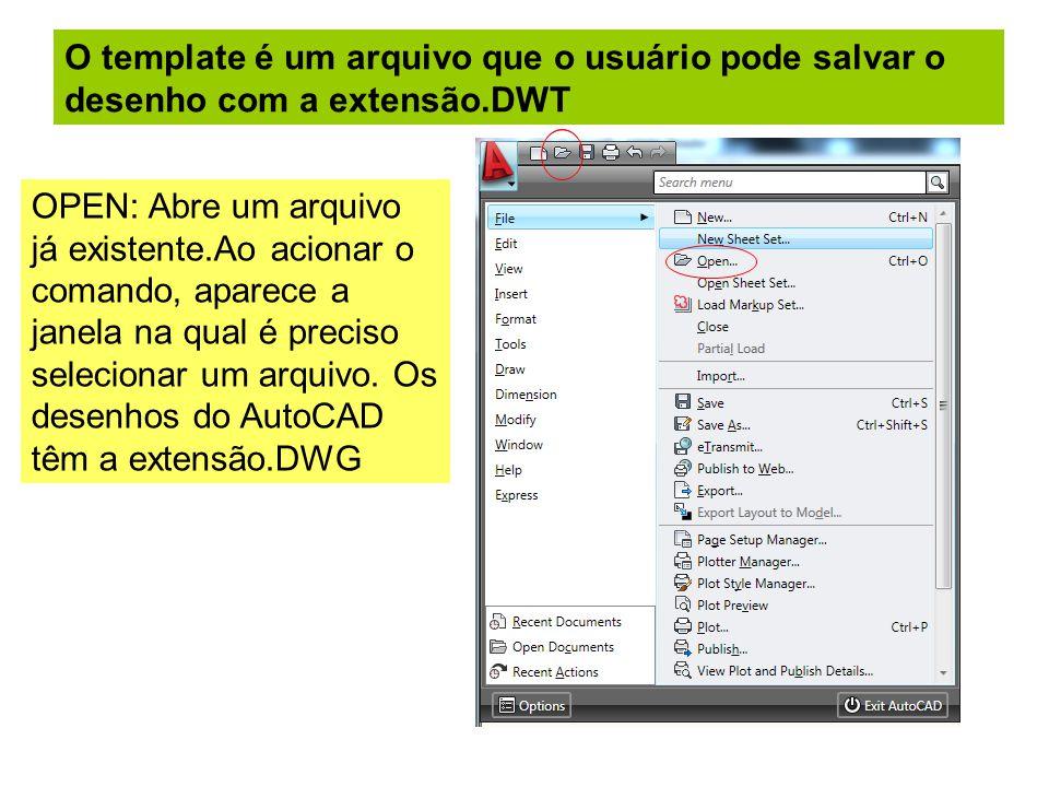 O template é um arquivo que o usuário pode salvar o desenho com a extensão.DWT