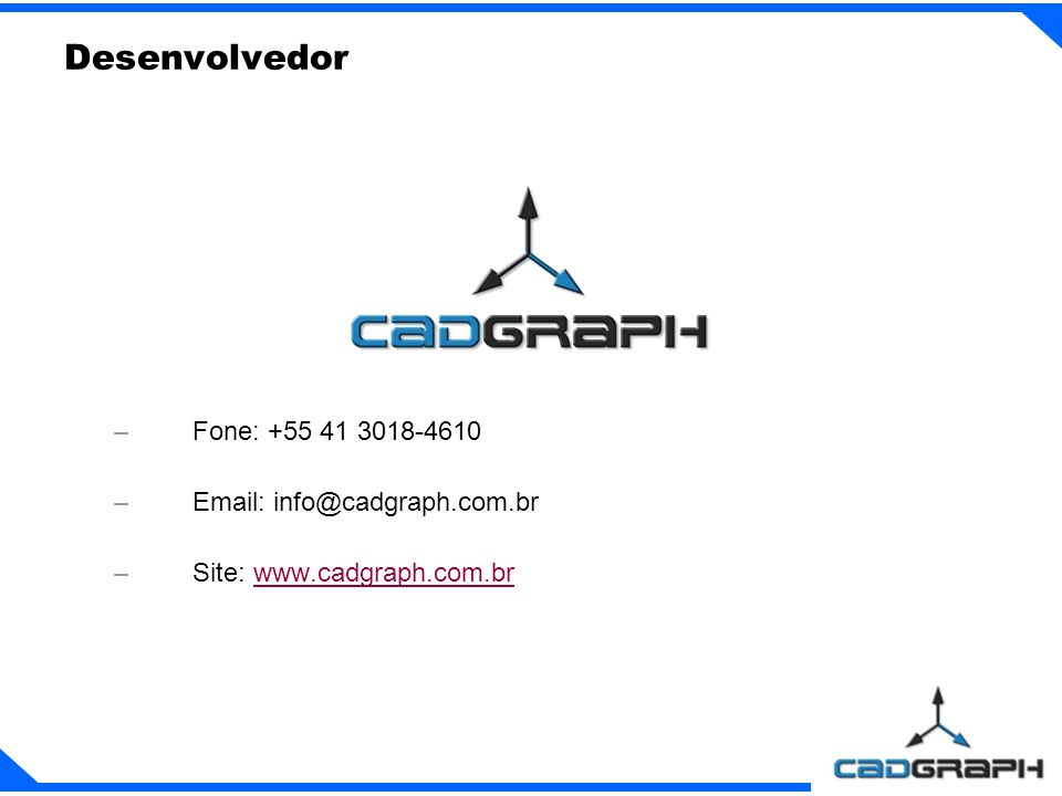 Desenvolvedor Fone: +55 41 3018-4610