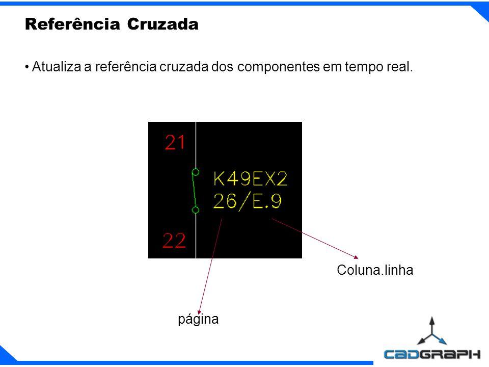 Referência Cruzada Atualiza a referência cruzada dos componentes em tempo real. Coluna.linha página
