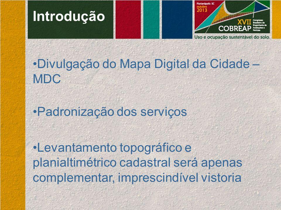 Introdução Divulgação do Mapa Digital da Cidade – MDC