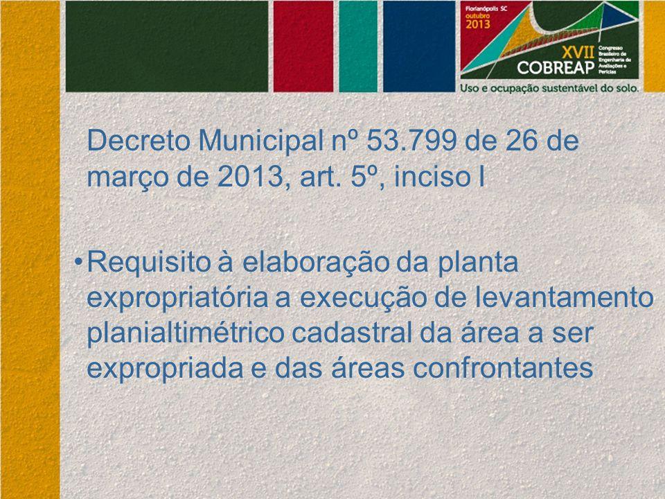 Decreto Municipal nº 53.799 de 26 de março de 2013, art. 5º, inciso I