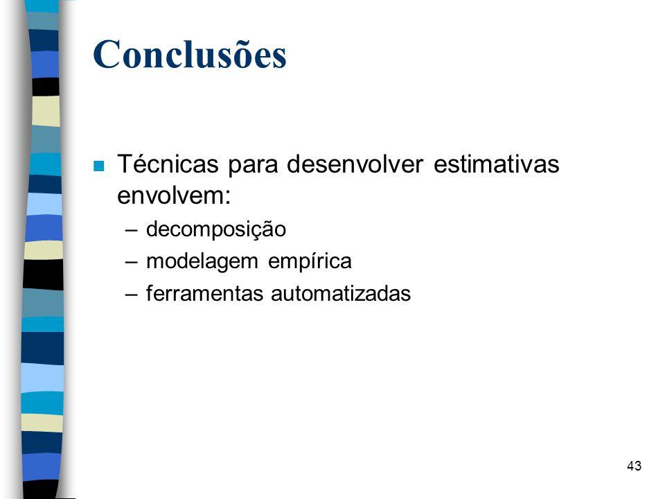 Conclusões Técnicas para desenvolver estimativas envolvem: