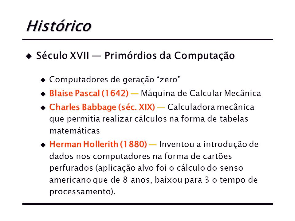Histórico Século XVII — Primórdios da Computação