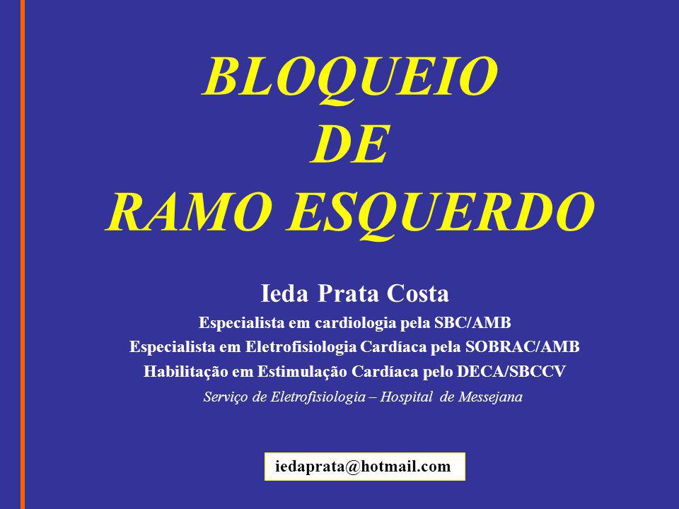 BLOQUEIO DE RAMO ESQUERDO