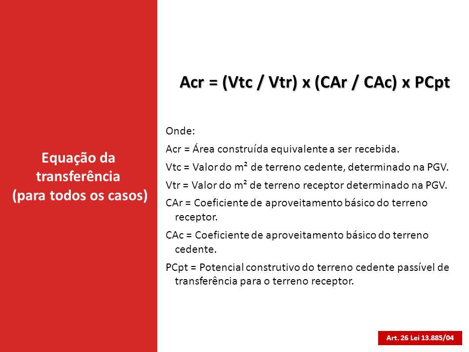 Acr = (Vtc / Vtr) x (CAr / CAc) x PCpt Equação da transferência