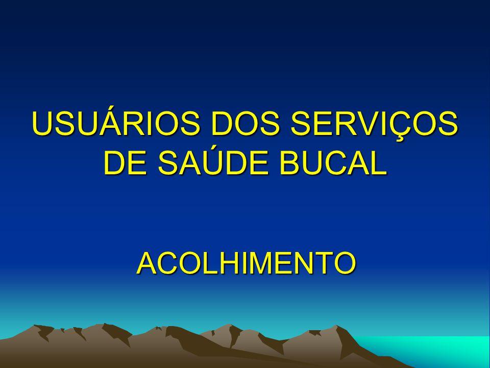 USUÁRIOS DOS SERVIÇOS DE SAÚDE BUCAL