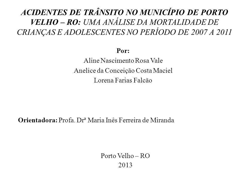 ACIDENTES DE TRÂNSITO NO MUNICÍPIO DE PORTO VELHO – RO: UMA ANÁLISE DA MORTALIDADE DE CRIANÇAS E ADOLESCENTES NO PERÍODO DE 2007 A 2011