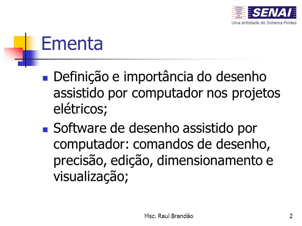 Ementa Definição e importância do desenho assistido por computador nos projetos elétricos;