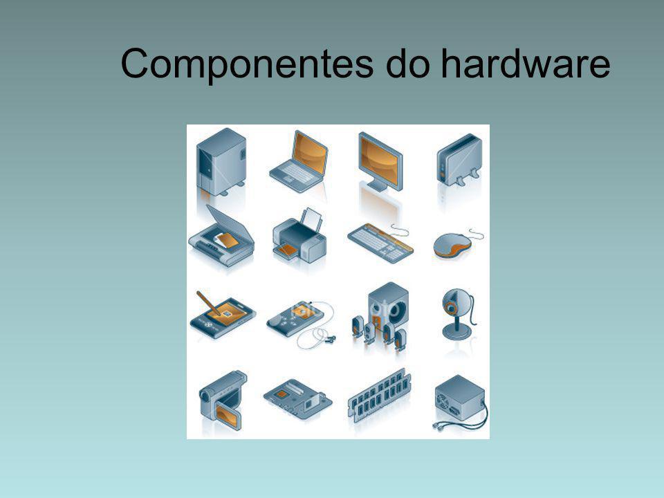 Componentes do hardware