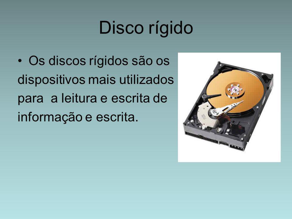 Disco rígido Os discos rígidos são os dispositivos mais utilizados