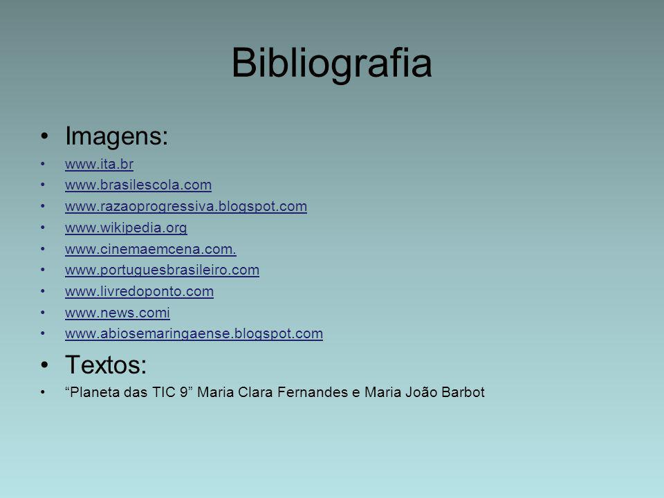 Bibliografia Imagens: Textos: www.ita.br www.brasilescola.com