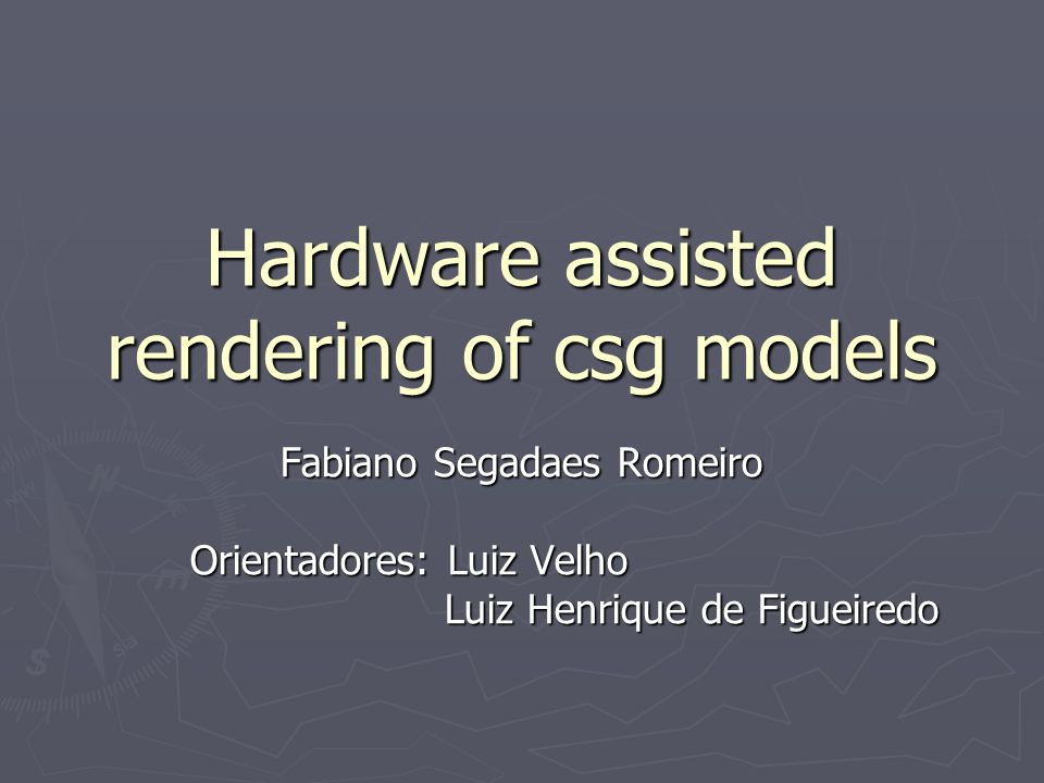 Hardware assisted rendering of csg models