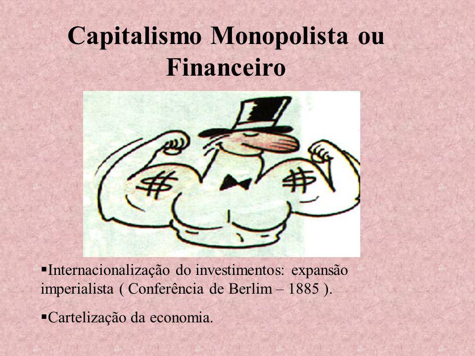 Capitalismo Monopolista ou Financeiro