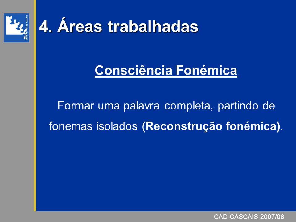 4. Áreas trabalhadas Consciência Fonémica