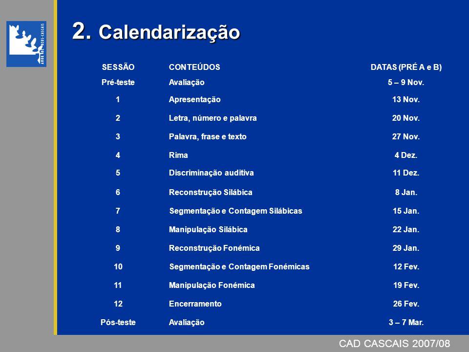 2. Calendarização CAD CASCAIS 2007/08 SESSÃO CONTEÚDOS