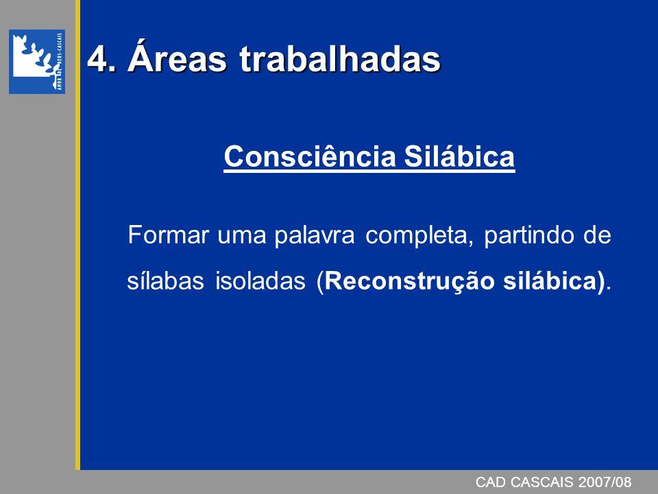 4. Áreas trabalhadas Consciência Silábica